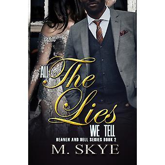 Alle løgnene vi fortelle Heaven og hell Series Book 2 av M Skye