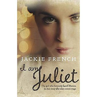 I am Juliet by Jackie French - 9780732297985 Book