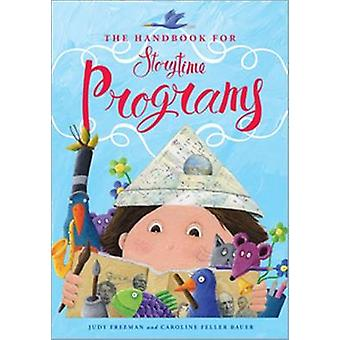 The Handbook for Storytime Programs by Judy Freeman - Caroline Feller
