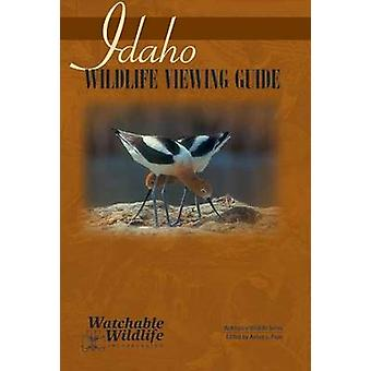 Idaho Wildlife Viewing Guide by Watchable Wildlife Inc. - 97815919302