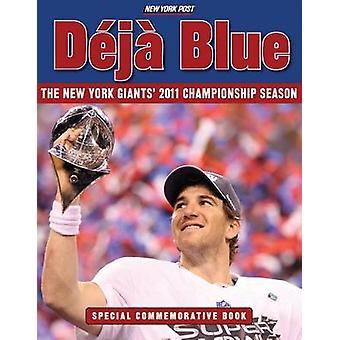 Deja Blue - The New York Giants' 2011 Championship Season by New York