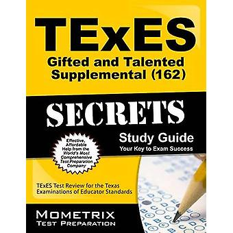 TExES Gifted and Talented Supplemental (162) Secrets Study Guide - TEx