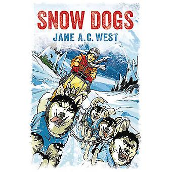 Snow Dogs by Jane A. C. West - 9781781123799 Book
