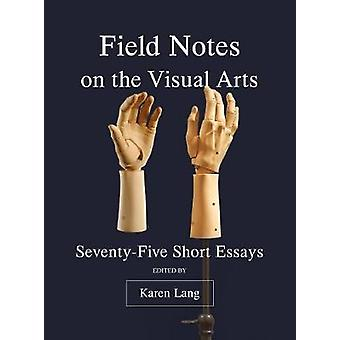 Field Notes on the Visual Arts by Karen Lang - 9781783209965 Book