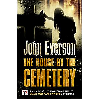 The House by the Cemetery by John Everson - 9781787580022 Book
