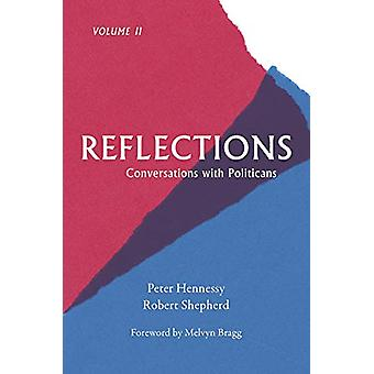 Reflections - Conversations with Politicians Volume II by Peter Henne