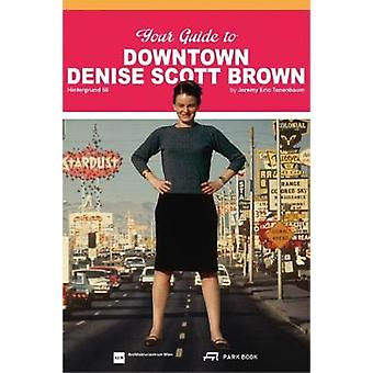 Your Guide to Downtown Denise Scott Brown - Hintergrund 56 by Jeremy E