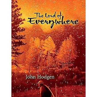 The Lord of Everywhere by John Hodgen - 9780899241654 Book