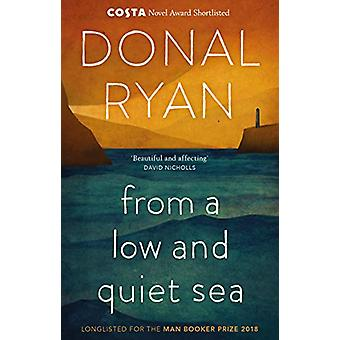 From a Low and Quiet Sea - Shortlisted for the Costa Novel Award 2018