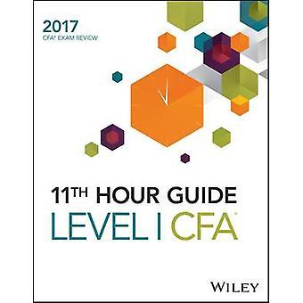 Wiley 11th Hour Guide for 2017 Level I CFA Exam - Level I CFA exam by