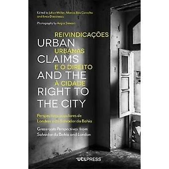 Urban Claims and the Right to the City by Julian Walker