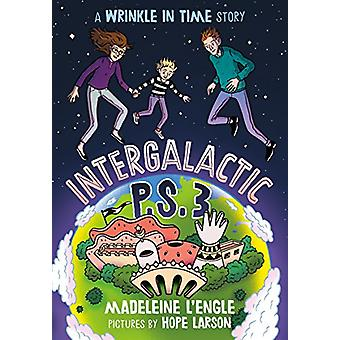 Intergalactic P.S. 3 - A Wrinkle in Time Story by Madeleine L'Engle -
