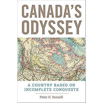 Kanadas Odyssey - ein Land anhand unvollständiger Eroberungen von Peter H.