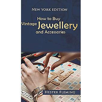 How to Buy Vintage Jewellery and Accessories by Hester Fleming - 9781