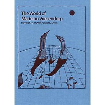 The World of Madelon Vriesendorp - Paintings/Postcards/Objects/Games b