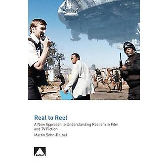 Real to Reel - A New Approach to Understanding Realism in Film and TV