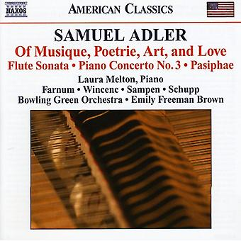 S. Adler - Samuel Adler: Of Musique, Poetrie, Art, and Love; Flute Sonata; Piano Concerto No. 3; Pasiphae [CD] USA import