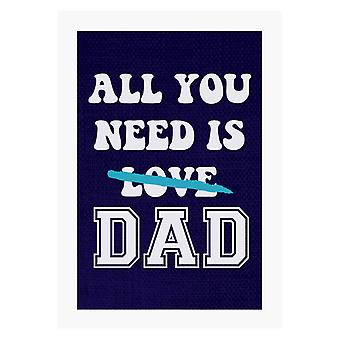 Alles, was Sie brauchen, ist Papa A4 Drucken