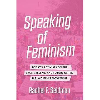 Parlant de féminisme - Aujourd'hui,apos;s militants sur le passé - Présent - et F