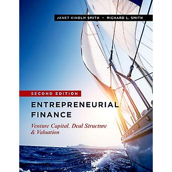 Entrepreneurial Finance by Smith & Janet KiholmSmith & Richard L.