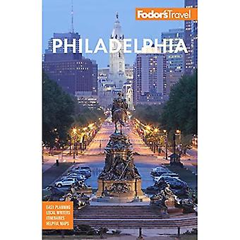 Fodor's Philadelphia: with Valley Forge, Bucks County,� the Brandywine Valley, and� Lancaster County (Full-color Travel Guide)