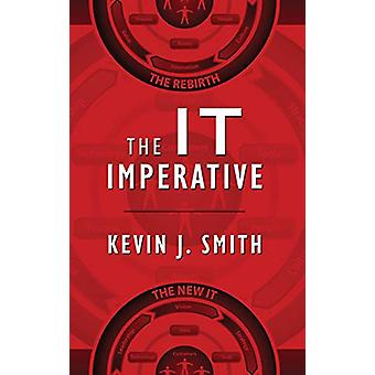 The IT Imperative by Kevin J Smith - 9780578201986 Book
