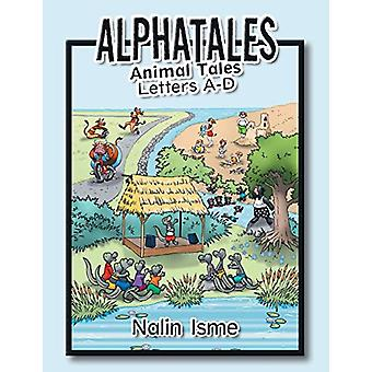 Alphatales - Animal Tales Letters A-D by Nalin Isme - 9781489723376 Bo