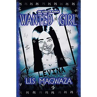 The Lord of Power - Wanted Girl by L J S Magwaza - 9781543492453 Book