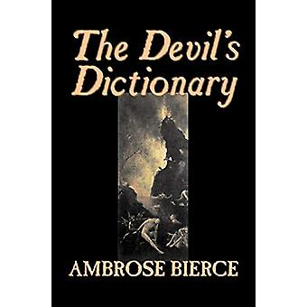 The Devil's Dictionary by Ambrose Bierce - 9781598189926 Book
