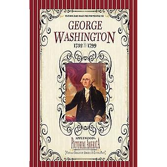 George Washington (Pictorial America) - Vintage Images of America's Li