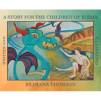 A Story for the Children of Today by Diana Thomson - 9781781328491 Bo