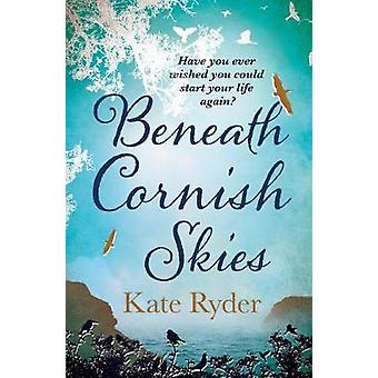 Beneath Cornish Skies An International Bestseller  A heartwarming love story about taking a chance on a new beginning
