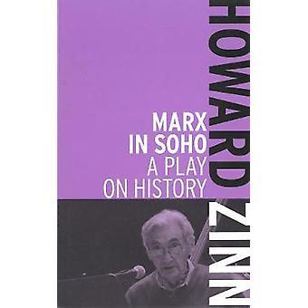 Marx in Soho A Play on History
