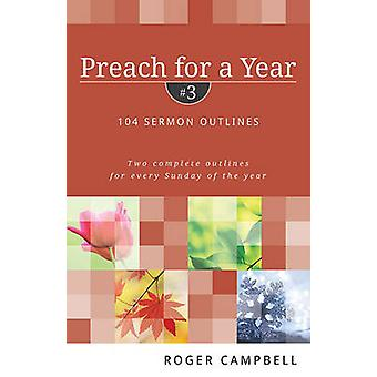 Preach for a Year by Roger Campbell