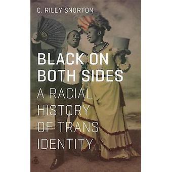 Zwart aan beide kanten Een raciale geschiedenis van transidentiteit