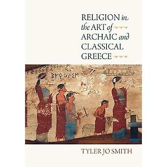 Religion in the Art of Archaic and Classical Greece