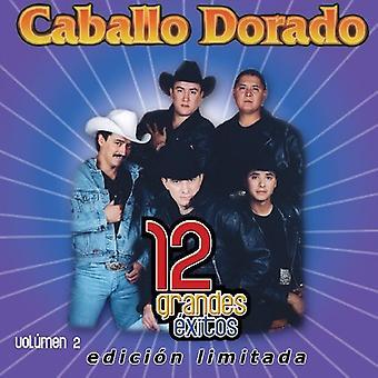 Caballo Dorado - Caballo Dorado: Vol. 2-12 Grandes Exitos [CD] USA import