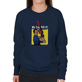 We Can Kill It Ash Vs Evil Dead Women's Sweatshirt