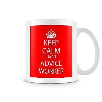 Keep Calm jeg er en rådgivning arbejdstager trykte krus