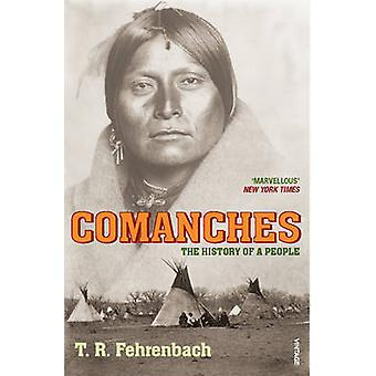Comanches - The History of a People by T. R. Fehrenbach - 978009952055