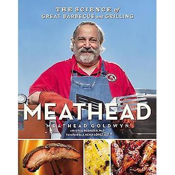 Meathead - la Science du grand Barbecue et grillade par Meathead Gold