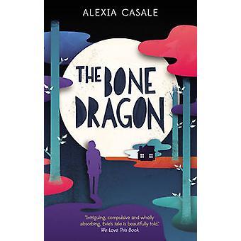 The Bone Dragon (Main) by Alexia Casale - 9780571295623 Book