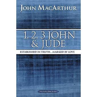 1 - 2-3 Johannes und Judas - Wahrheit gegründet... Geprägt von der Liebe von J