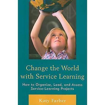 Ändern Sie die Welt mit Service - lernen zu erstellen - führen - und als