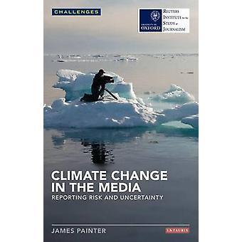 Klimawandel in den Medien - Berichterstattung, Risiko und Unsicherheit von James