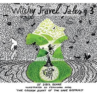 Witchy Travel Tales 3 - de gouden Bunny van het Lake District door Sibel