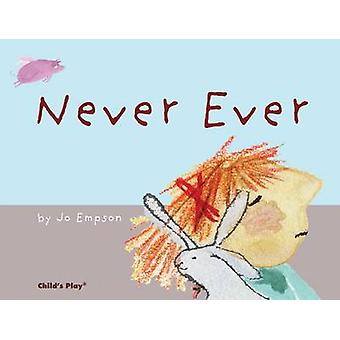 Never Ever by Jo Empson - Jo Empson - 9781846435515 Book