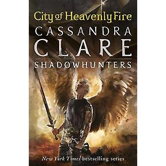 Mortal Instruments 6 - miasto Niebiańskiego ognia przez Cassandra Clare-