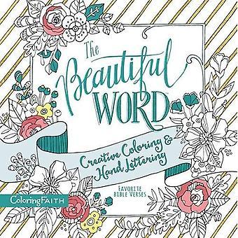 Den vackra ordet vuxen Målarboken: Kreativ färg och Hand bokstäver (färg tro)