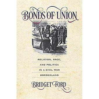 Obligasjoner Union: Religion, rase og politikk i en borgerkrig grenseland (borgerkrigen Amerika)